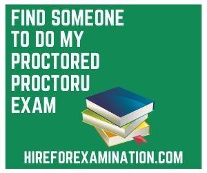 Find Someone to Do My Proctored ProctorU Exam