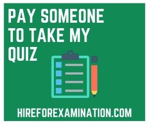 Pay Someone to Take My Quiz